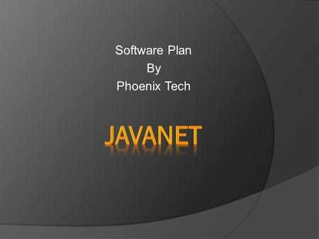 Software Plan By Phoenix Tech. Dr. Darren Lim Assistant Professor Department of Computer Science Siena College Mrs. Pauline White Visiting Instructor.