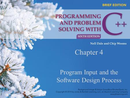 Chapter 4 <strong>Program</strong> Input and the Software Design Process.