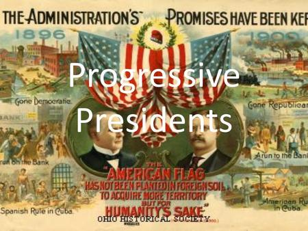 Progressive Presidents. Working condition issues Health / Dangers – Upton Sinclair's The Jungle – Harsh conditions, unsanitary meat packing plants – Leads.