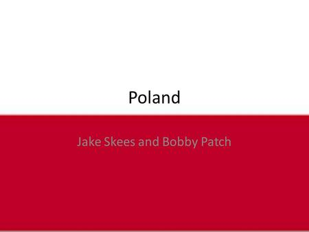 Poland Jake Skees and Bobby Patch. The National Anthem of Poland