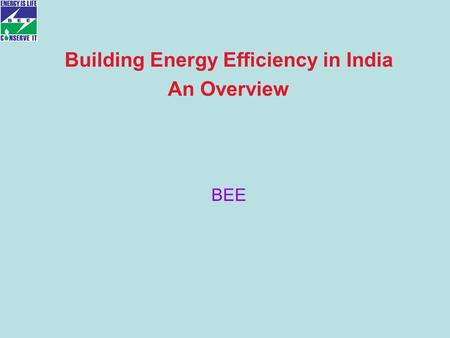 Building Energy Efficiency in India An Overview BEE.