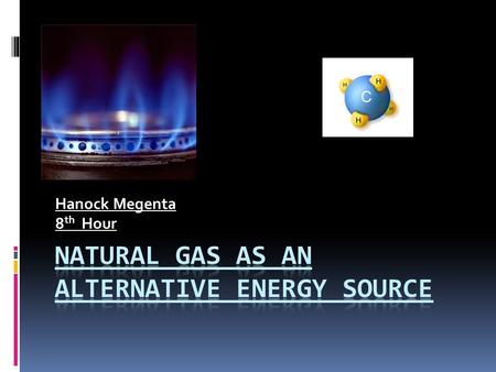 Hanock Megenta 8 th Hour. What is Alternative Energy?  Alternative Energy is the use of non- conventional energy sources to generate electrical power.