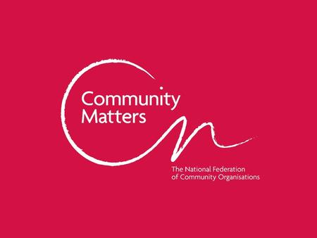Communitymatters.org.uk. Social Value Richard Bridge Head of Conusltancy,Training and Quality.
