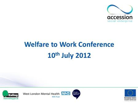 Welfare to Work Conference 10 th July 2012. Zoe Sellers and John Belli Business Development Directors.