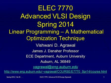 Spring 2014, Feb 26...ELEC 7770: Advanced VLSI Design (Agrawal)1 ELEC 7770 Advanced VLSI Design Spring 2014 Linear Programming – A Mathematical Optimization.