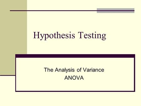 The Analysis of Variance ANOVA