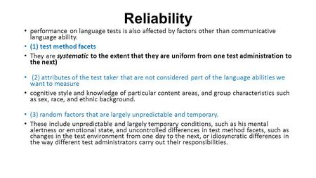 Reliability performance on language tests is also affected by factors other than communicative language ability. (1) test method facets They are systematic.
