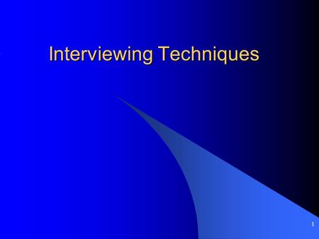1 Interviewing Techniques. 2 Preparation for interview Call ahead or send e-mail to schedule an interview. Identify yourself by name and publication.