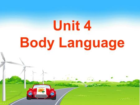 Unit 4 Body Language Unit 4 Body Language. speaking ringing writing typing Spoken language Written language Body language Ways of communicating gesture.