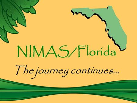 NIMAS/Florida The journey continues…. NIMAS/Florida is about … student achievement!