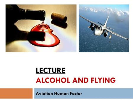 Lecture alcohol and flying