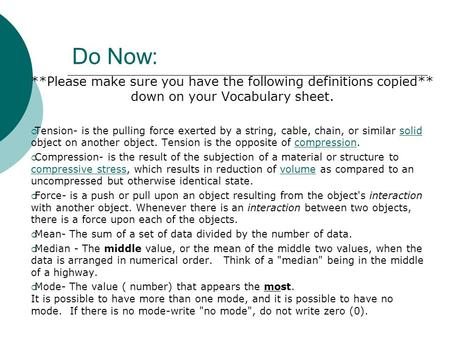 Do Now: **Please make sure you have the following definitions copied** down on your Vocabulary sheet.  Tension- is the pulling force exerted by a string,