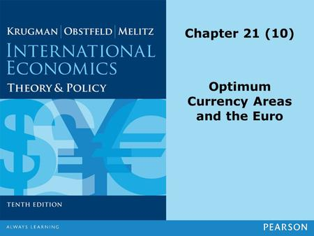 Chapter 21 (10) Optimum Currency Areas and the Euro.