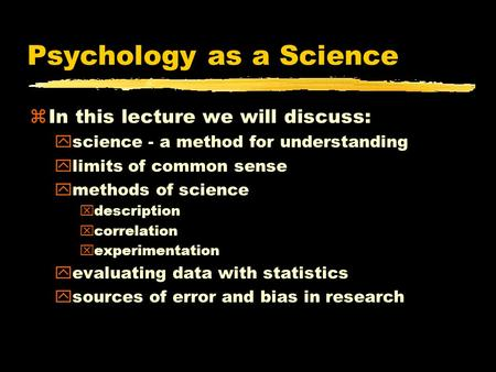 psychology py4 discuss the methods of Research psychology encompasses the study of behavior for use in academic settings, and contains numerous areas it contains the areas of abnormal psychology.