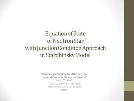 Equation of State of Neutron Star with Junction Condition Approach in Starobinsky Model Workshop on Dark Physics of the Universe National Center for Theoretical.