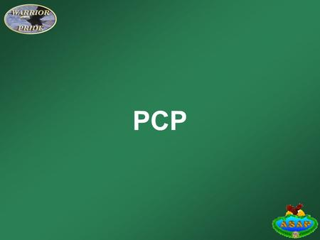 PCP. Learning Objectives Select from a list the scientific name for PCP. Identify the side effects of PCP.
