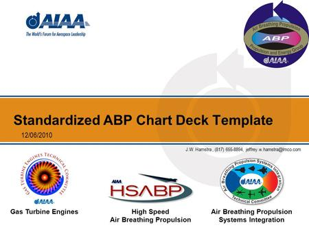 Standardized ABP Chart Deck Template Gas Turbine EnginesHigh Speed Air Breathing Propulsion Air Breathing Propulsion Systems Integration 12/06/2010 J.W.