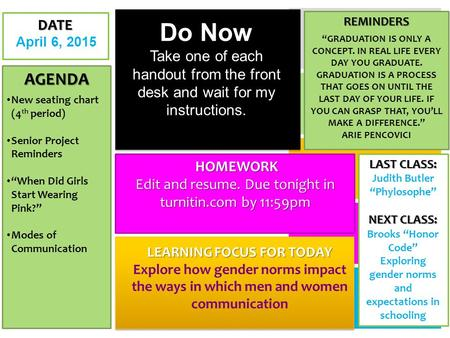 "AGENDA New seating chart (4 th period) Senior Project Reminders ""When Did Girls Start Wearing Pink?"" Modes of Communication LEARNING FOCUS FOR TODAY Explore."