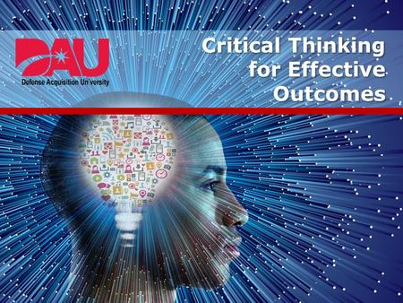 effective critical thinking When asking questions about your decision making skills critical thinking so as to make more effective decisions as a result critical thinking is questioning.