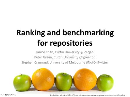 Ranking and benchmarking for repositories Janice Chan, Curtin Peter Green, Curtin Stephen Cramond, University.