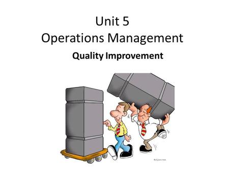 Unit 5 Operations Management Quality Improvement.