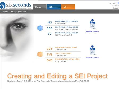 Creating and Editing a SEI Project Updated: May 18, 2011 – for Six Seconds' Tools Intranet available May 30, 2011 Creating and Editing a SEI Project Updated: