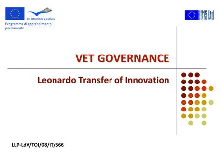 VET GOVERNANCE Leonardo Transfer of Innovation LLP-LdV/TOI/08/IT/566.