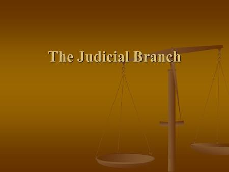 The Judicial Branch. Introduction to the Judicial Branch No judicial branch under Articles of Confederation No judicial branch under Articles of Confederation.