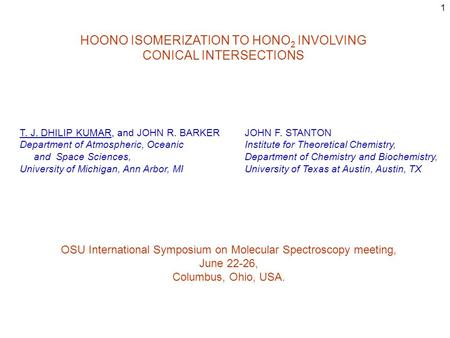 1 HOONO ISOMERIZATION TO HONO 2 INVOLVING CONICAL INTERSECTIONS T. J. DHILIP KUMAR, and JOHN R. BARKER Department of Atmospheric, Oceanic and Space Sciences,