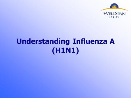 Understanding Influenza A (H1N1). What is H1N1?  A respiratory illness that is similar to that of seasonal flu  May be spread from human to human through.