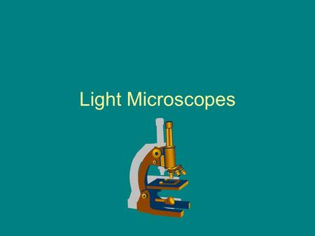 Light Microscopes. Light Microscopes allow scientists to see objects up to 400x their natural size. Scientists view objects that are on glass slides.