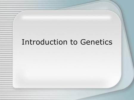 Introduction to Genetics. Are some traits more common in men or women?  Human chromosomes exist in pairs: 23 pairs for a total of 46 chromosomes  The.
