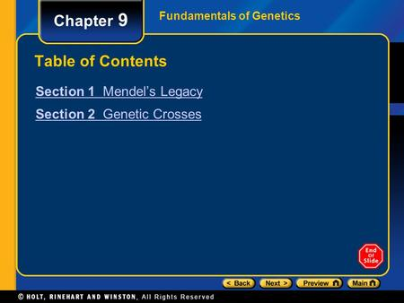 Fundamentals of Genetics Chapter 9 Table of Contents Section 1 Mendel's Legacy Section 2 Genetic Crosses.