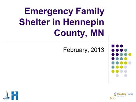 Emergency Family Shelter in Hennepin County, MN February, 2013.
