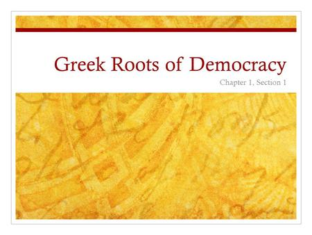 Greek Roots of Democracy Chapter 1, Section 1. Rise of the City-States 500 BC = The Classical Age Greeks = Fishers, sailors, traders, thinkers, writers.