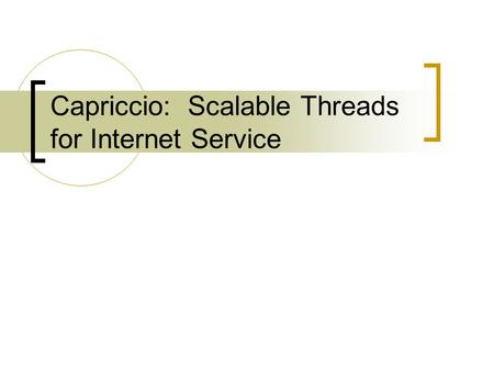 Capriccio: Scalable Threads for Internet Service.