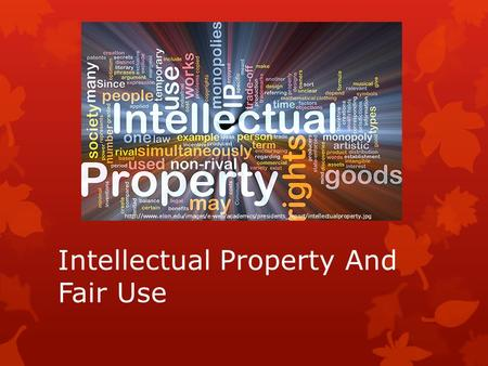 Intellectual Property And Fair Use