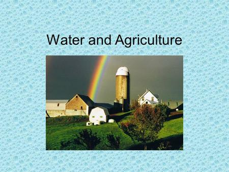 Water and Agriculture. Terms to Know Potable: Drinkable water. Water that is free from harmful chemicals and organisms. Fresh water: water that flows.