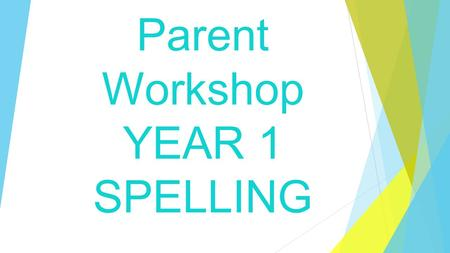 Parent Workshop YEAR 1 SPELLING. Parental Engagement www.oxfordprimary.co.uk.