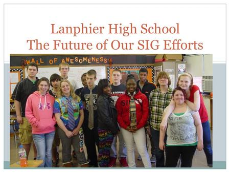 Lanphier High School The Future of Our SIG Efforts.