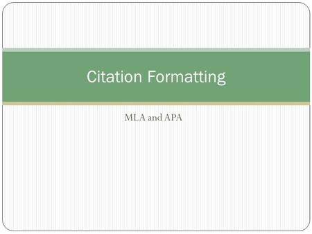 MLA and APA Citation Formatting. If you use information that is not common knowledge – summaries, facts, quotations, or ideas – you must give credit to.