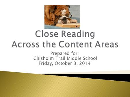 Prepared for: Chisholm Trail Middle School Friday, October 3, 2014.