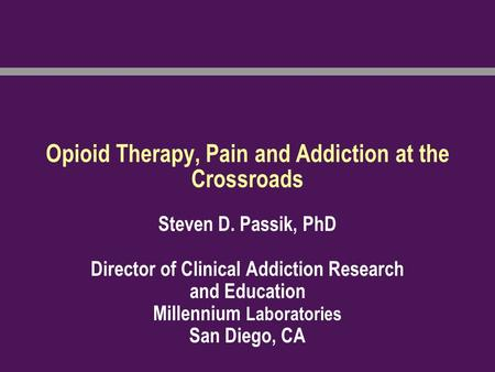 Opioid Therapy, Pain and Addiction at the Crossroads