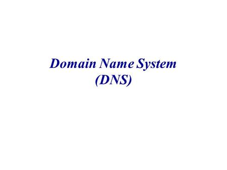 "Domain Name System (DNS). DNS The "" Domain Name System "" What Internet users use to reference anything by name on the Internet It translates easily memorized."