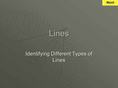 Lines Identifying Different Types of Lines Next Type your name and send: Next.