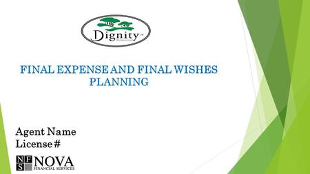 FINAL EXPENSE AND FINAL WISHES PLANNING Agent Name License #