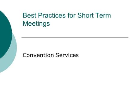 Best Practices for Short Term Meetings Convention Services.