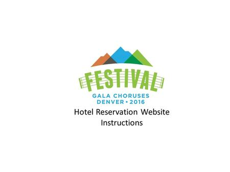 Hotel Reservation Website Instructions. The Festival hotel reservation website will open January 18 at 8:00 PM ET. Following are a set of screen shots.