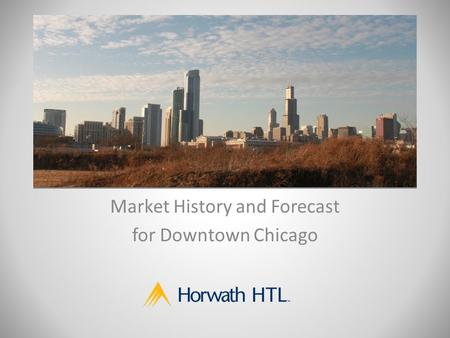 Market History and Forecast for Downtown Chicago.