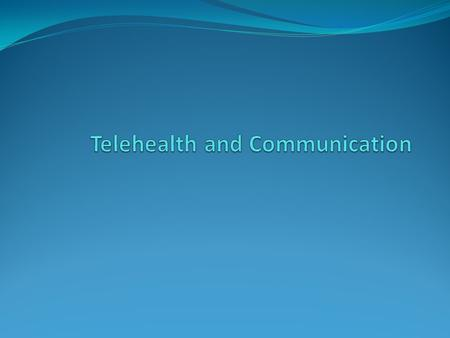 Telehealth and Communication